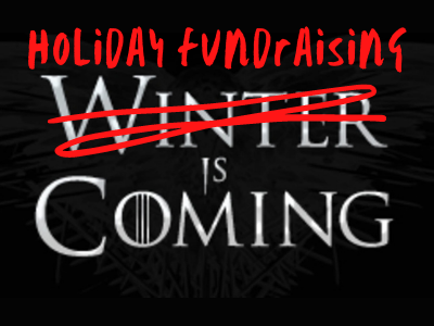 Holiday Fundraising is Coming