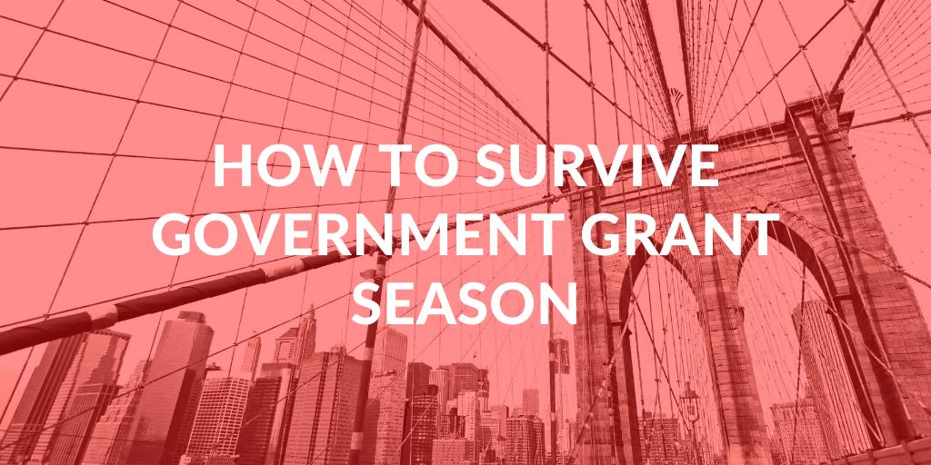 Government Grant Season Survival Tips