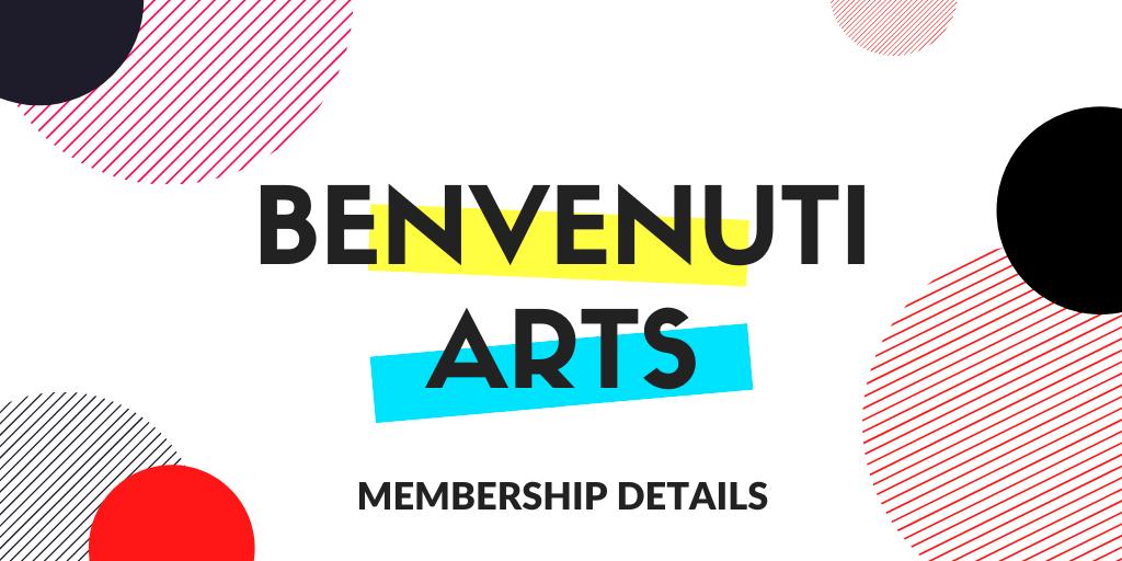 Introducing the Benvenuti Arts Membership!