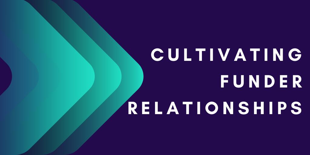 Tips for Cultivating Funder Relationships