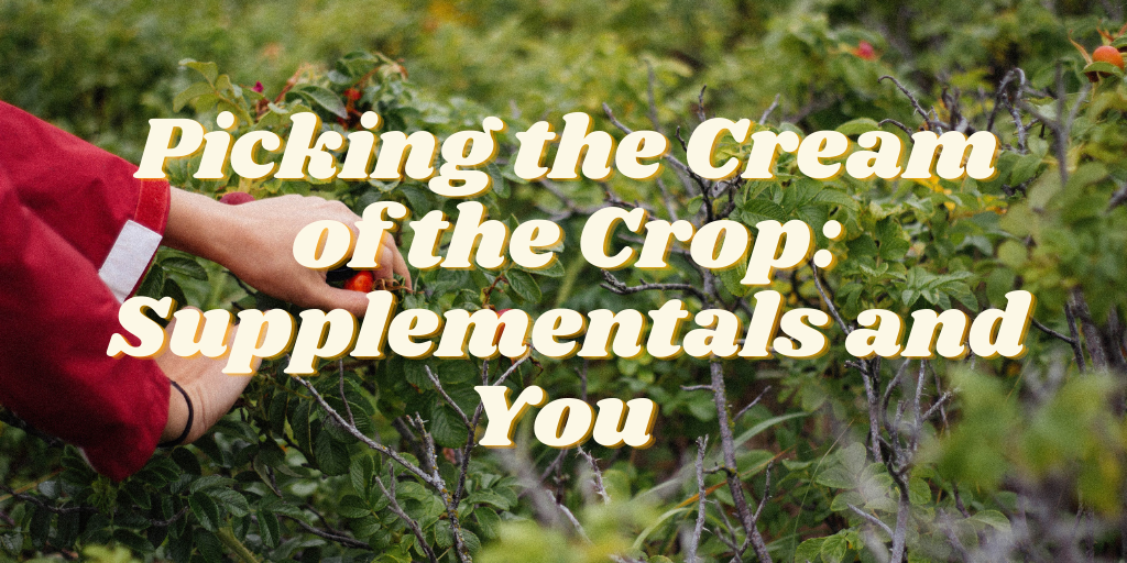 Picking the Cream of the Crop: Supplementals and You